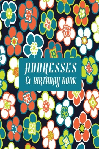 Addresses And Birthday Book: Mini At A Glance Address Log Book For Contacts, With Addresses, Phone Numbers, Emails & Birthday. Alphabetical A-Z ... Paperback (Mini Address Books) (Volume 49) PDF