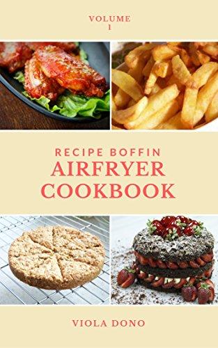 Recipe Boffin Airfryer Cookbook: Volume 1