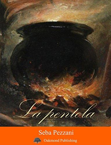 La pentola: Racconto emiliano-ironico (Racconti Oakmond Vol. 23) (Italian Edition)
