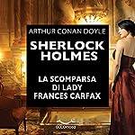 Sherlock Holmes e la scomparsa di Lady Frances Carfax | Arthur Conan Doyle