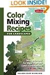 Color Mixing Recipes for Landscapes:...