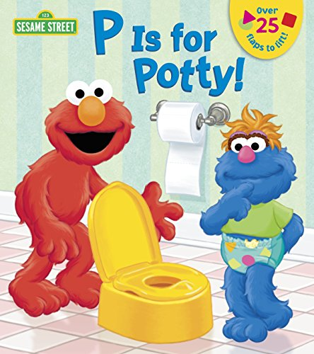 p is for potty! (sesame street) (lift-the-flap)