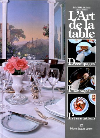 L'Art de la Table - The Art of the Table