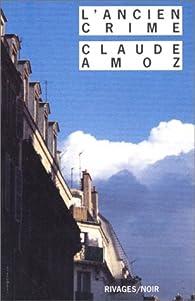 L'ancien crime par Claude Amoz