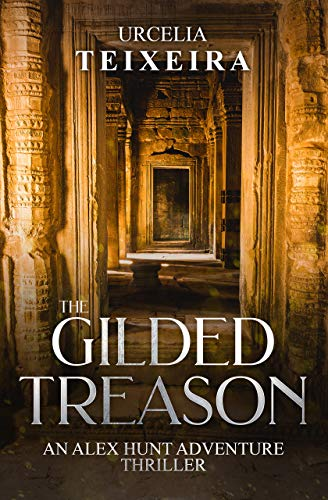 Golden Urn - The GILDED TREASON: An ALEX HUNT Archaeological Thriller (ALEX HUNT Adventure Thrillers Book 2)