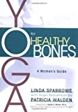 img - for Yoga for Healthy Bones: A Woman's Guide book / textbook / text book