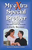 My Extra Special Brother, Carly Heyman, 0972786503