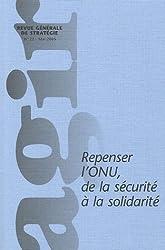Agir, N° 22, Mai 2005 : Repenser l'ONU, de la sécurité à la solidarité