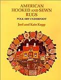 American Hooked and Sewn Rugs, Joel Kopp and Kate Kopp, 0826316166