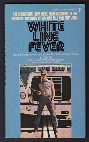 - C S Cotelo: White Line Fever movie tie-in pb 1975 Jan-Michael Vincent