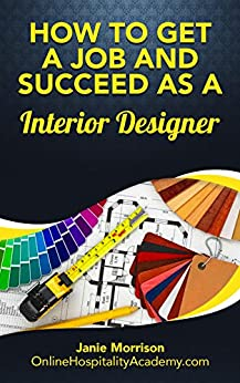 Become A Interior Designer Discover The Fastest Cheapest And Easiest Way To Get A