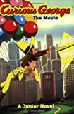 img - for Curious George the Movie: A Junior Novel book / textbook / text book