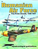 Rumanian Air Force, The Prime Decade 1938-1947 - Aircraft Specials series (6080)
