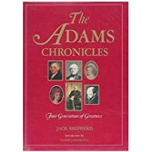 The Adams Chronicles: Four Generations of Greatness by Jack Shepherd (1976-06-05)