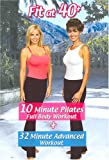 Fit at 40 Plus: Pilates - 10 Minute Full Body Workout + 32 Minute Advanced Workout