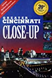 Greater Cincinnati Close Up, Burckle Publishing Staff, 188907201X