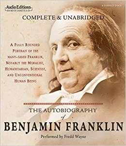 benjamin franklins autobiography the role of Ben franklin is one of my heroes, along with albert einstein, richard  while  everyone knows about his role in the american revolution,.