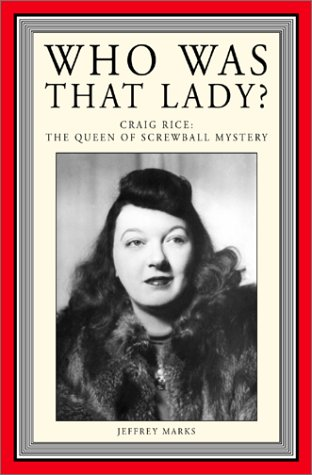 Who Was That Lady? Craig Rice: The Queen of Screwball Mystery