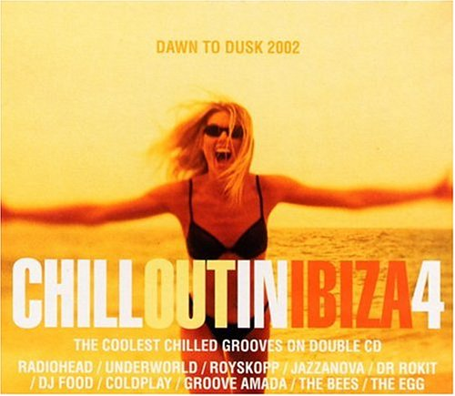 Chillout in Ibiza 4 to Max 56% OFF Brand new Dusk 2002 Dawn