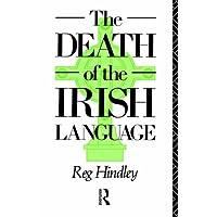 The Death of the Irish Language: A Qualified Obituary (Bradford Studies in European Politics)