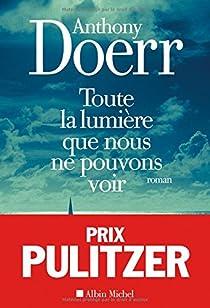 Toute la lumière que nous ne pouvons voir par Doerr