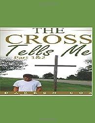 The Cross Tells Me Part 1&2