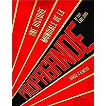 Une histoire mondiale de la propagande: De 1900 à nos jours