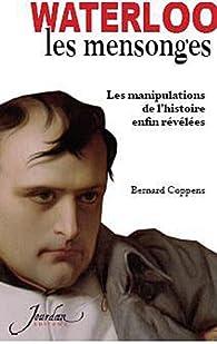 Waterloo : Les mensonges par Bernard Coppens