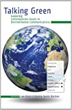 Talking Green : Exploring Contemporary Issues in Environmental Communications, Ahern, Lee and Bortree, Denise Sevick, 1433117908