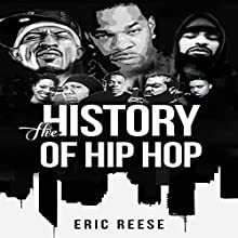 The History of Hip Hop Audiobook by Eric Reese Narrated by William Butler