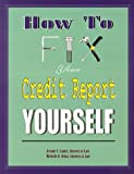 How to Fix Your Credit Report Yourself, Lamet, Jerome S. and Orton, Michelle D., 0966221907