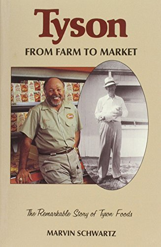 By Marvin Schwartz - Tyson: From Farm to Market- The Remarkable Story of Tyson Foods ( (1991-04-16) [Hardcover]