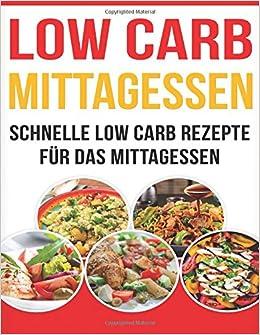 Low Carb Mittagessen Schnelle Low Carb Rezepte Für Das Mittagessen