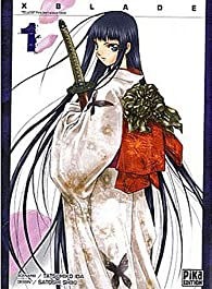 X Blade, tome 1 par Tatsuhiko Ida