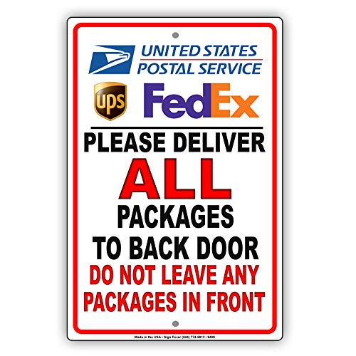 Please Deliver All Packages to Back Door Do Not Leave Any Packages in Front Metal Aluminum Sign 8x12