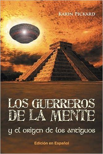 Los guerreros de la mente y el origen de los antiguos: Amazon.es: Karin Pickard: Libros