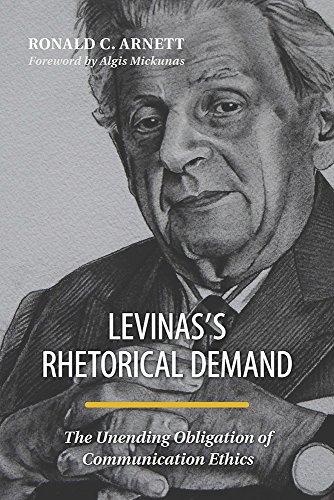 Levinas's Rhetorical Demand: The Unending Obligation of Communication Ethics