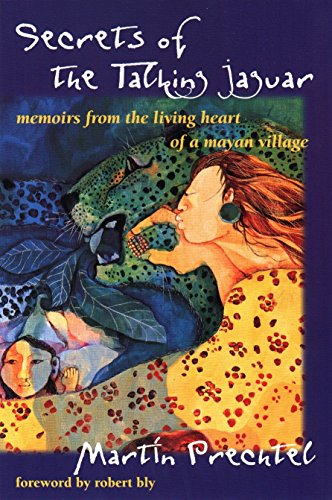 Pdf Spirituality Secrets of the Talking Jaguar: Memoirs from the Living Heart of a Mayan Village