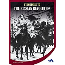 Eyewitness to the Russian Revolution