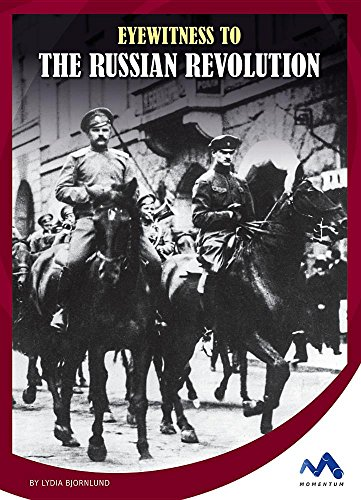 Eyewitness to the Russian Revolution (Eyewitness to World War I)