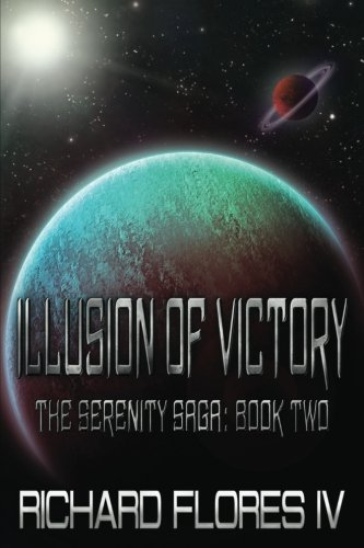 Illusion of Victory (The Serenity Saga) (Volume 2)