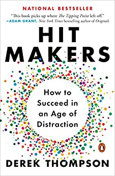 Hit Makers: How to Succeed in an Age of Distraction de [Thompson, Derek]