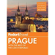 Fodor's Prague: with the Best of the Czech Republic (Full-color Travel Guide Book 2)
