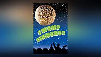Mystery Science Theater 3000: Swamp Diamonds