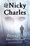 Betrayed: Days of the Rogue (Law of the Lycans Book 2)