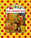 Noddy Gives a Birthday Party, Enid Blyton, 0061073660