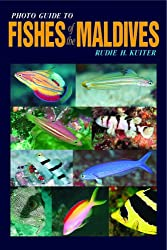 Photo Guide to Fishes of the Maldives (Atoll Editions)