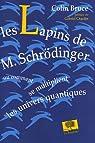 Les Lapins de M. Schrödinger : Ou comment se multiplient les univers quantiques par Bruce