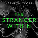 The Stranger Within | Kathryn Croft