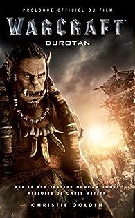 Warcraft : Durotan prologue officiel du film par Christie Golden